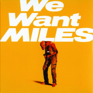 Miles Davies we want miles