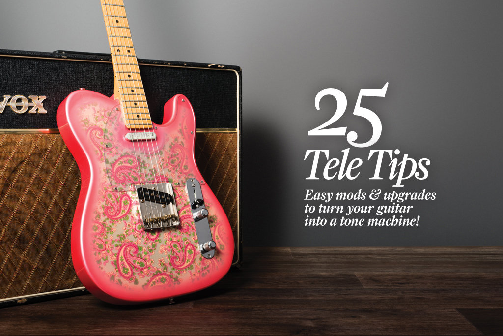 25 Fender Telecaster Tips Mods And Upgrades The Guitar Magazine