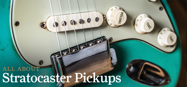 All About… Stratocaster Pickups