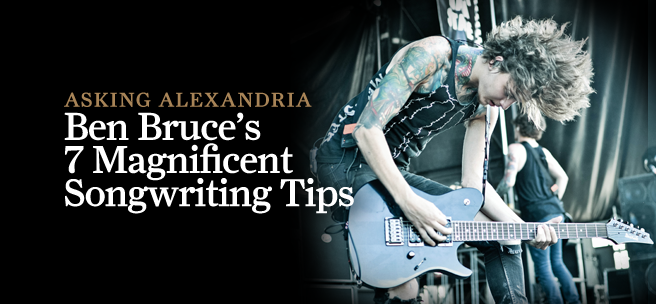 asking alexandria guitarist ben bruce s 7 magnificent songwriting tips all things. Black Bedroom Furniture Sets. Home Design Ideas