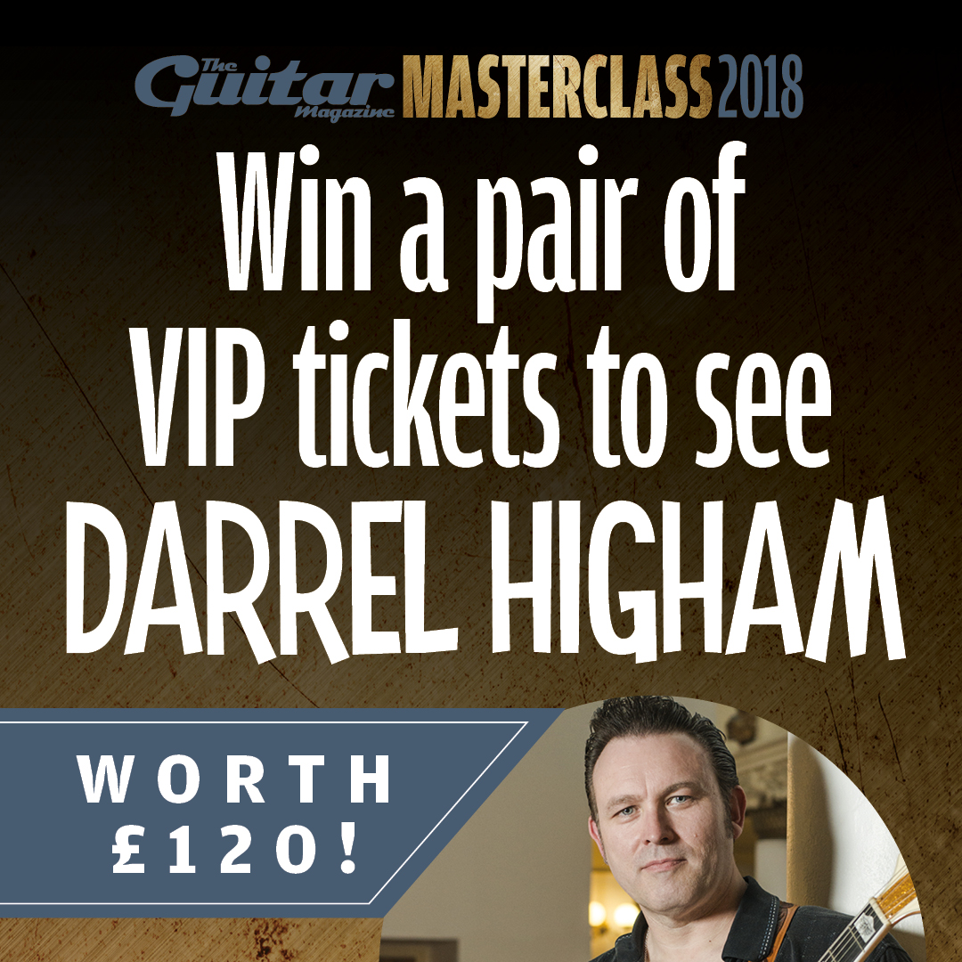 Win A Pair Of Vip Tickets To Darrel Highams Guitar Masterclass