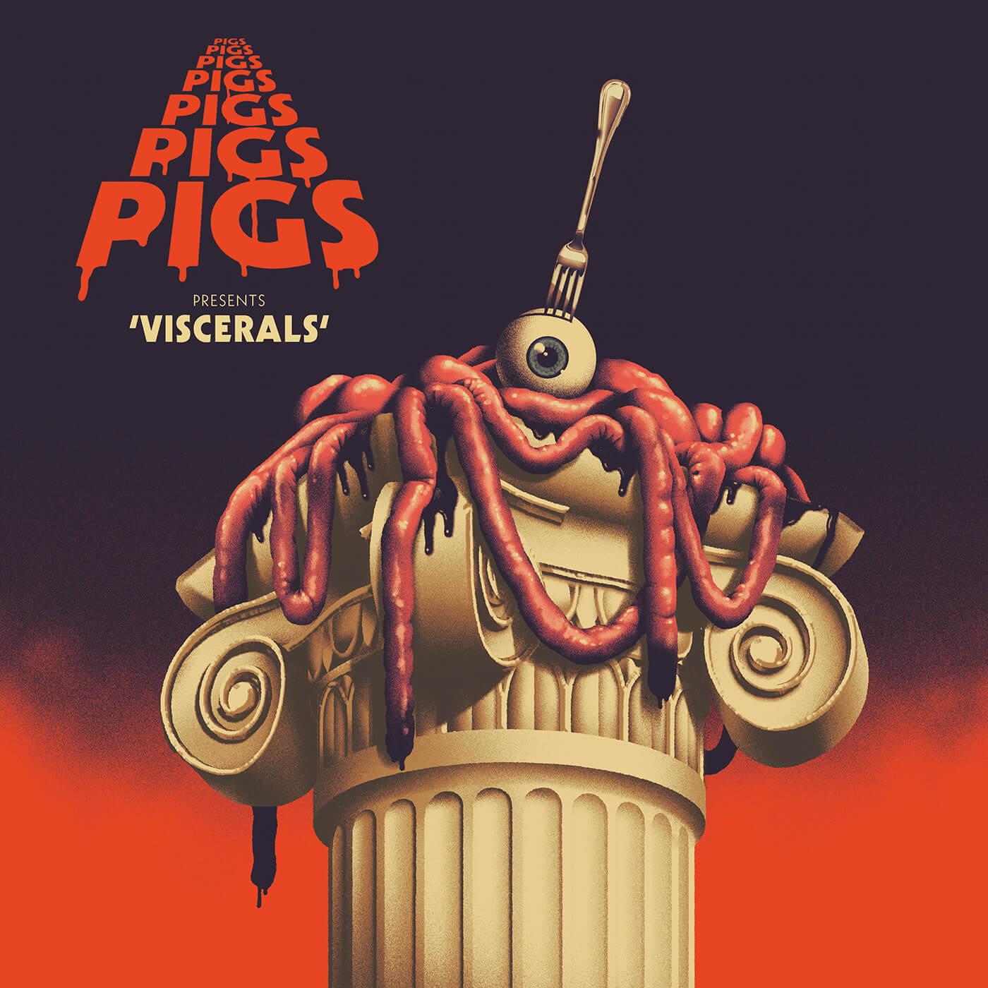 Pigs x7 - Visceral