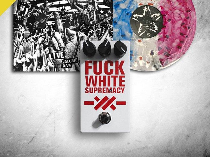 Anti Flag's Fuck White Supremacy pedal / Live Vol 1