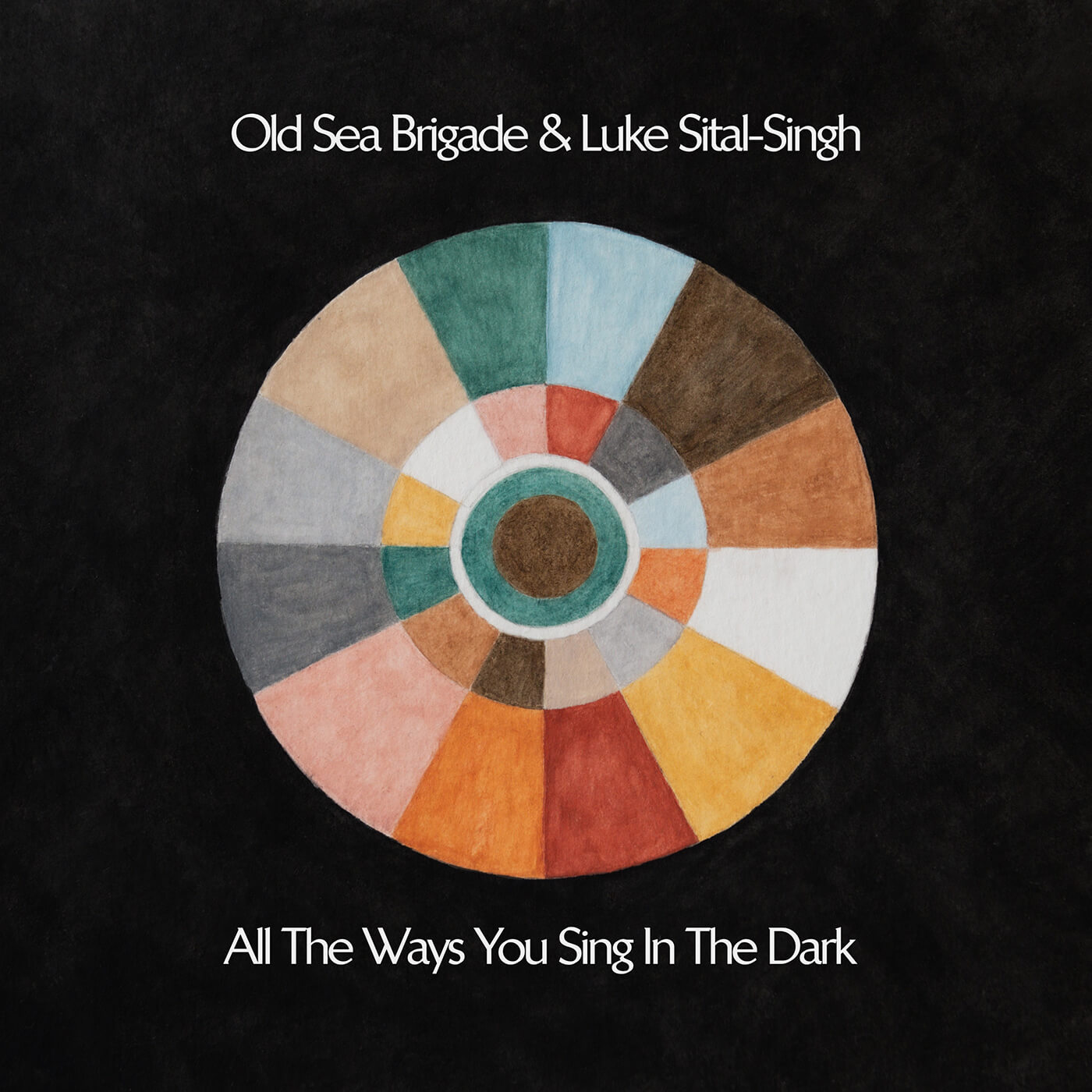 Old Sea Brigade & Luke Sital-Singh All The Ways You Sing In The Dark