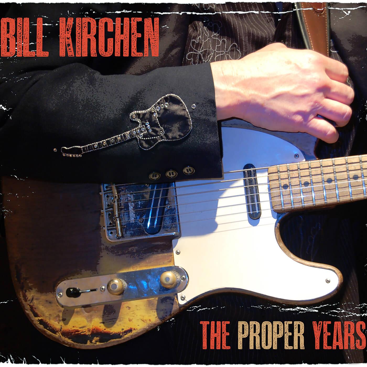 Bill Kirchen - Proper Years