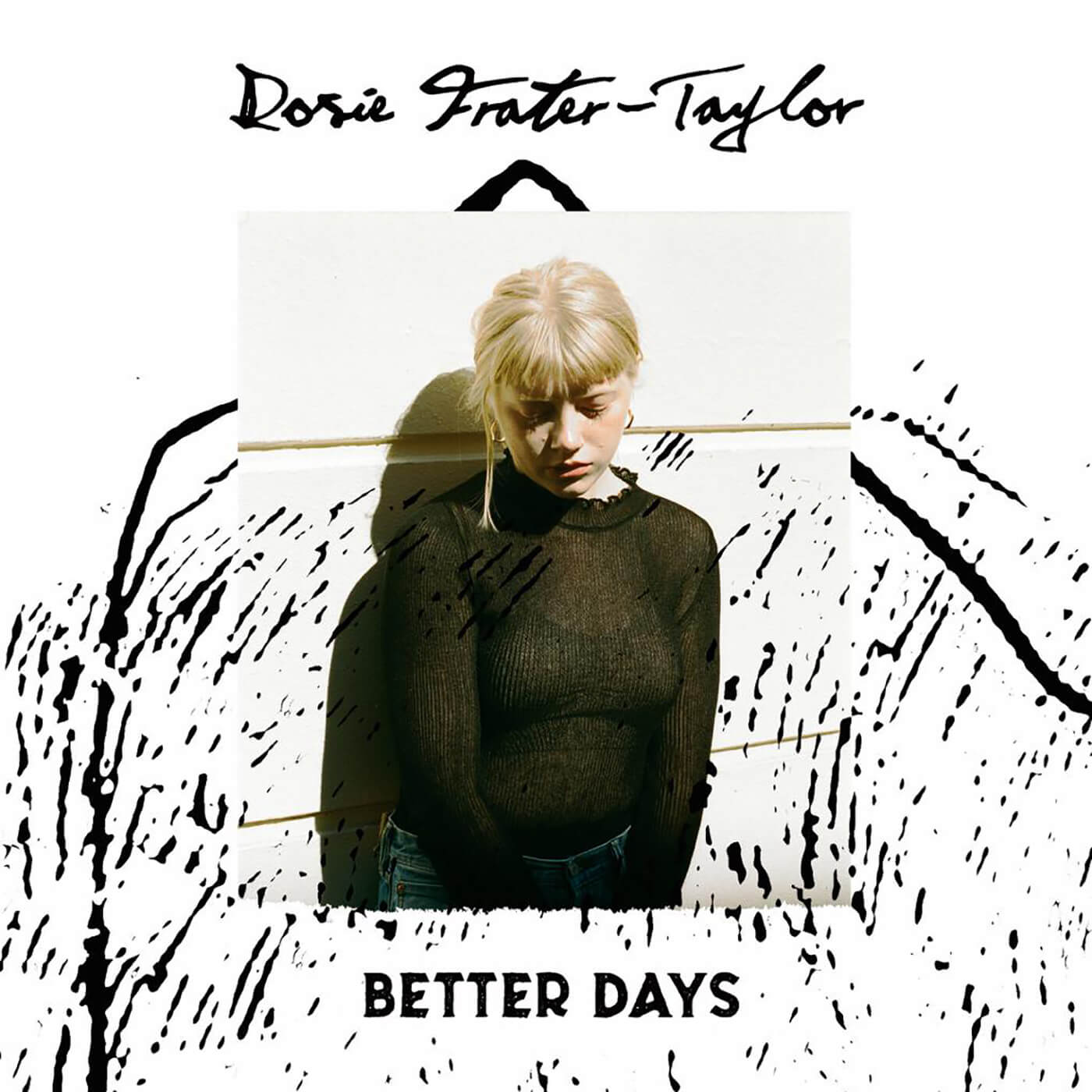 Rosie Frater-Taylor - Better Days