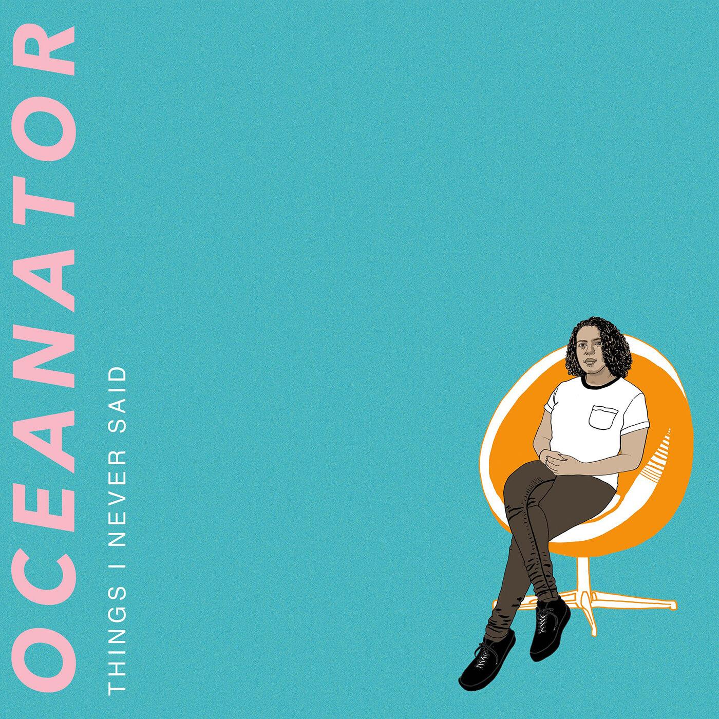 Oceanator - Things I Never Said