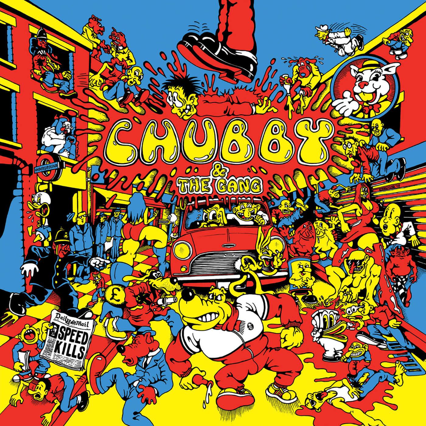 Chubby & The Gang - Speed Kills