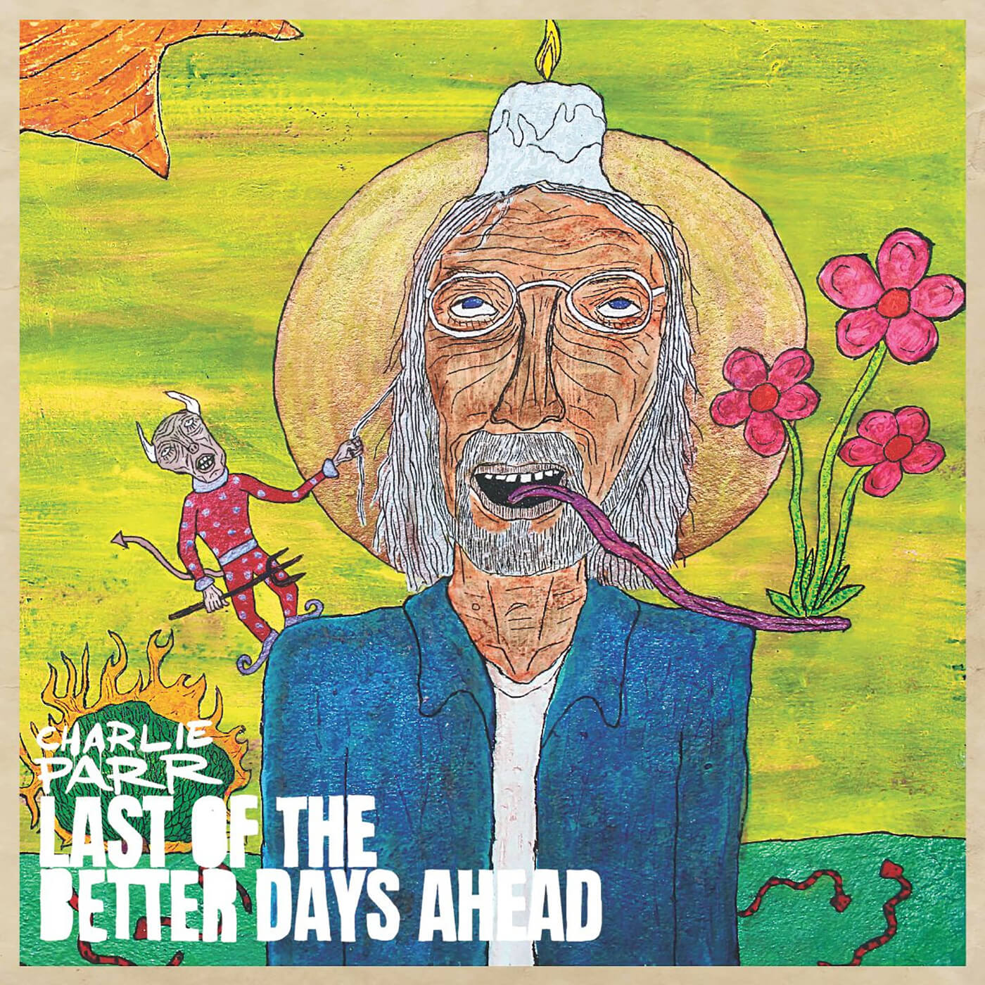 Charlie Parr - Last Of The Days Ahead