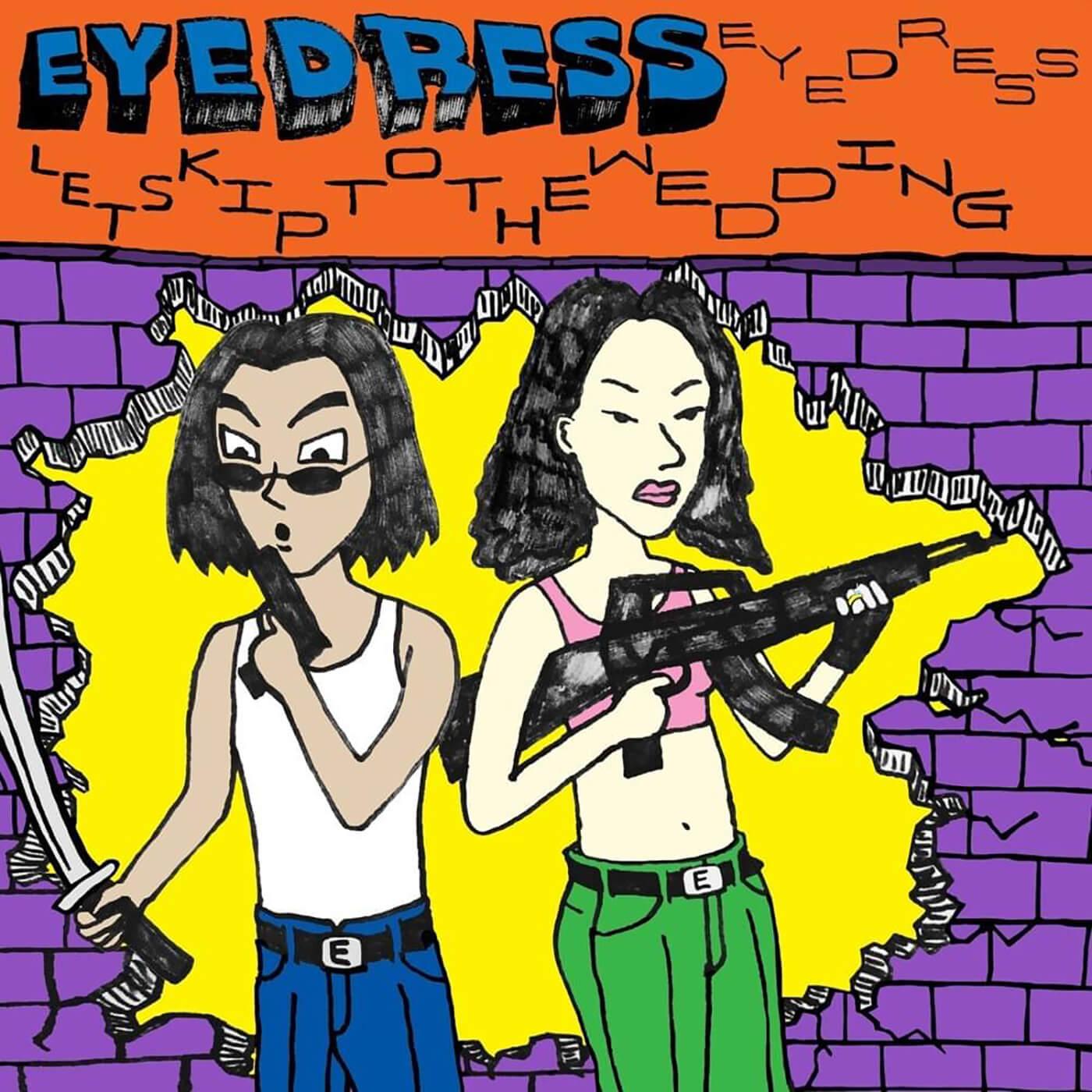 Eyedress - Let's Skip To The Wedding