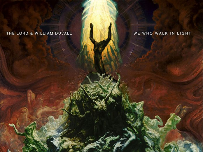 The Lord and William Duval We Who Walk In The Light